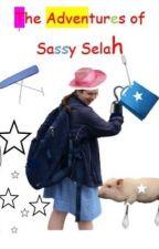 The Adventures of Sassy Selah by hemmingsbabeeee