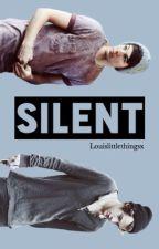 Silent // L.S by louislittlethingsx