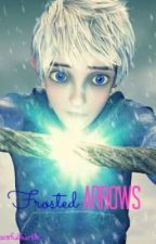 Frosted Arrows (Rise of the Guardians;Jack Frost Fanfiction) by gracefulturtle