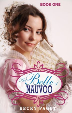 The Belle of Nauvoo - Book One by BeckyTPaget