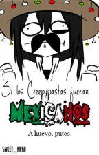 Si los Creepypastas Fueran Mexicanos... by -Koshka-
