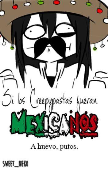 Si los Creepypastas Fueran Mexicanos...
