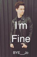 I'm Fine. (Riley Mcdonough fanfic)-on hold- by BYE__Jo