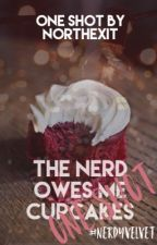The Nerd Owes Me Cupcakes (One Shot) by batrisma