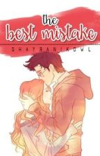 The Best Mistake (What Ifs- Side Story) by shayranikowl