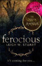Ferocious by LeighWStuart