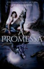 A Promessa by LiaCavaliera