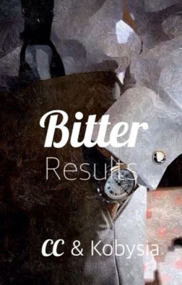 Bitter Results |h.s|