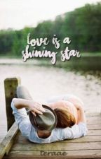 Love Is A Shining Star by teraae