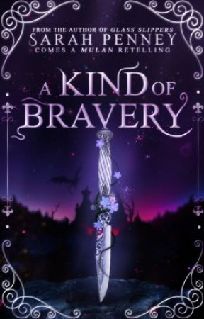 A Kind Of Bravery: A Mulan Retelling [1st Draft] by Pennywithaney
