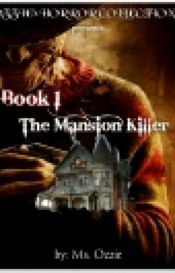 Ozzie's Horror Collection Book 1: The Mansion Killer