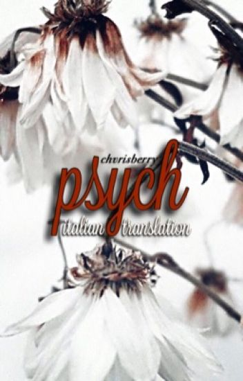 psych ❁ muke au (italian translation)