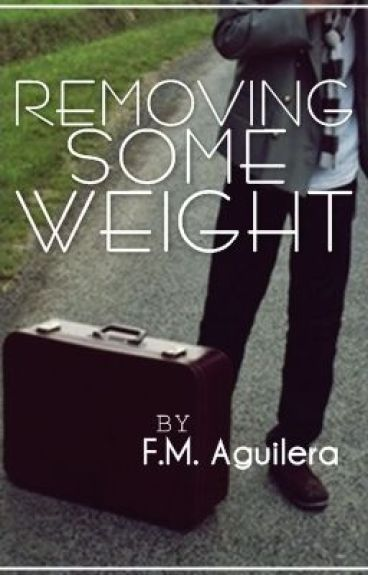 Removing Some Weight by FMAguilera