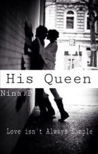 His Queen by NinaStyle4