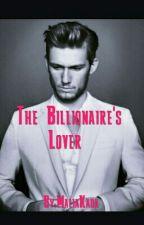 The Billionaire's Lover by Malia_Kaeda097