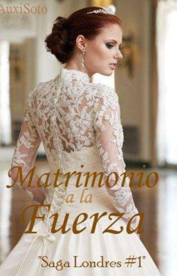 "Saga Londres 1 "" Matrimonio a la fuerza """