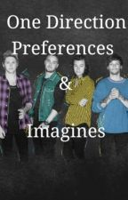 ☆One Direction Preferences & Imagines☆ by adoringray