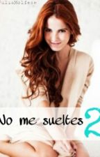 No Me Sueltes 2 by lawrenceFearless