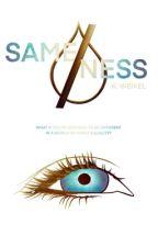 SAMENESS by renesmeewolfe
