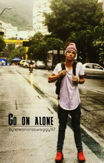 Go on alone || Taylor Caniff