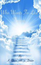 Who Wants To Live Forever by A_Queen_with_a_Dream