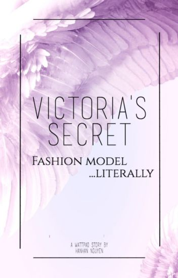 Victoria's Secret fashion model...Literally! (COMPLETED)