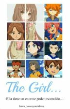 The girl...-Inazuma Eleven GO (#1) by laura_lovesyoutubers