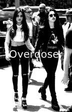 Overdose (Camren) by camrenshhit