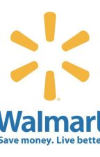 25 Ways To Get Kicked Out of Wal-Mart by dewbear123