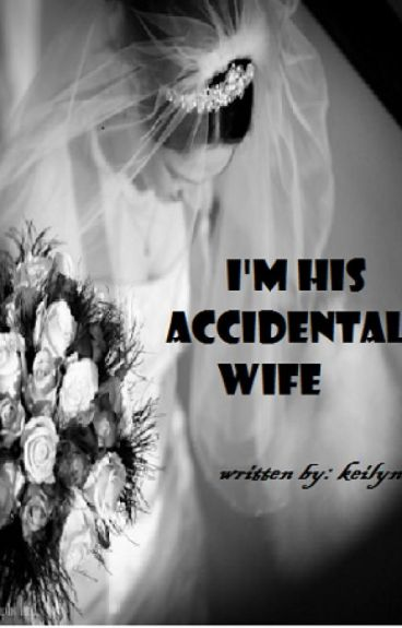 I'm His Accidental Wife