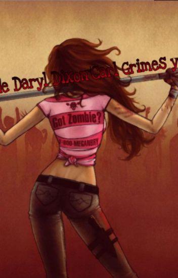 La hija de Daryl dixon~Carl grimes y tú