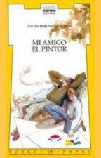 Mi amigo el pintor    Lygia Bojunga by Malula1212