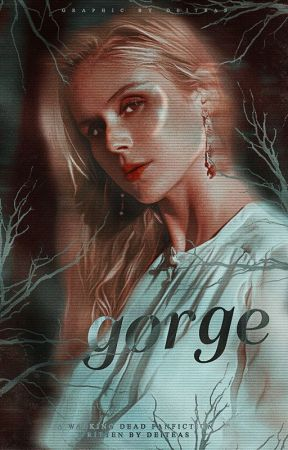 Gorge  ━  the walking dead. by deiteas