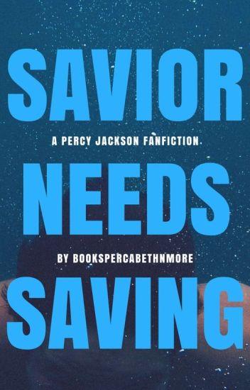 Savior needs saving (Percy Jackson Fanfic) - kayla is fine