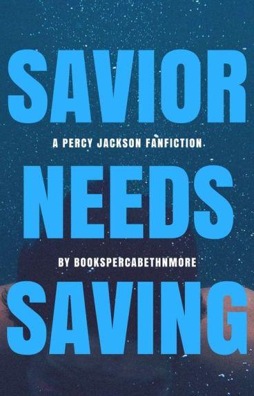 Savior needs saving (Percy Jackson Fanfic)