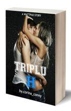 "TRIPLU ""H"" vol.1  (publicată) by corina_conny"