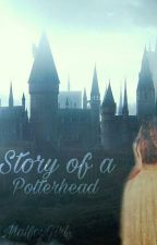 Story of a Potterhead by -MalfoyGirl-