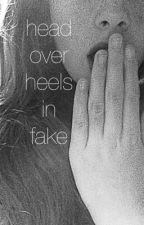 Head Over Heels In Fake by Purple_rain_cloud