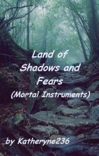Land of Shadows and Fears (Mortal Instruments/ Mark Blackthorn FanFiction) by Katheryne236