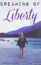 Dreaming of liberty[VF] by cynnboudd