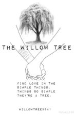 The Willow Tree {EDITED} by WillowTreex841