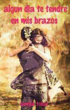 algun dia te tendre en mis brazos (PAUSADA) by camilatobar22