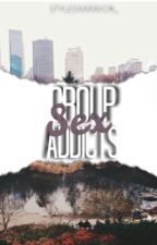 Group Sex Addicts by styleswarrior_