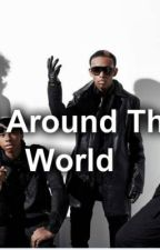 All Around The World (A Mindless Behavior Story) by Swag_Monster