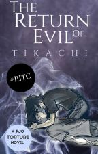 The Return of Evil | A Percy Jackson Fanfiction by tikachi