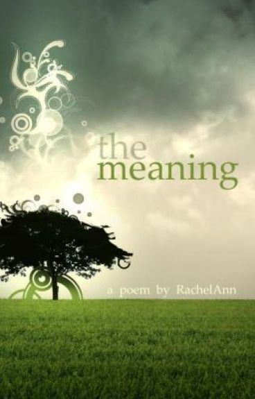 The Meaning by RachelAnn08642