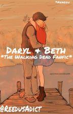 Daryl & Beth *The walking dead fanfic* EN PAUSE À DURÉE INDÉTERMINÉE. by ReedusAdict