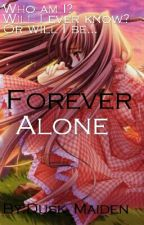 Forever Alone by Alice_SnowFallen