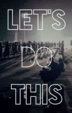 Let's Do This by ForeverABandGeek