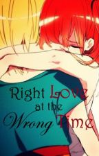 Right Love at the Wrong Time (one shot) by soleneleclaire